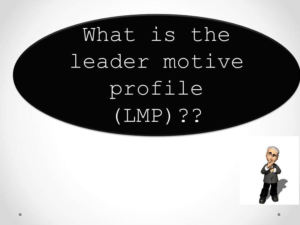 What is the leader motive profile (LMP)?? What is the leader motive profile (LMP)??
