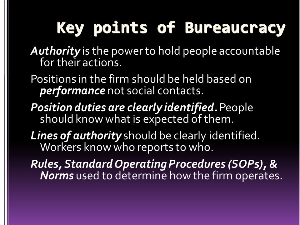 Authority is the power to hold people accountable for their actions. Positions in the firm should be held based on performance not social contacts. Po
