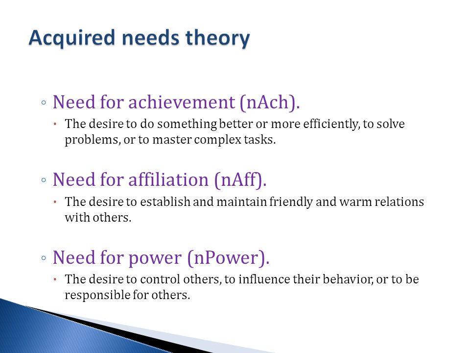 ◦ Need for achievement (nAch).