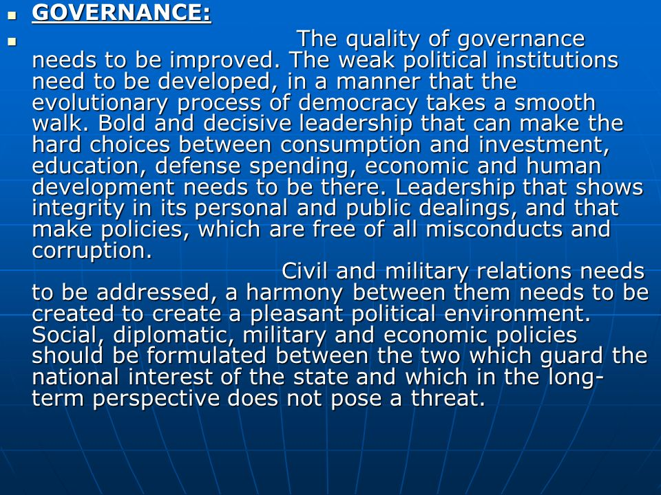GOVERNANCE: GOVERNANCE: The quality of governance needs to be improved.