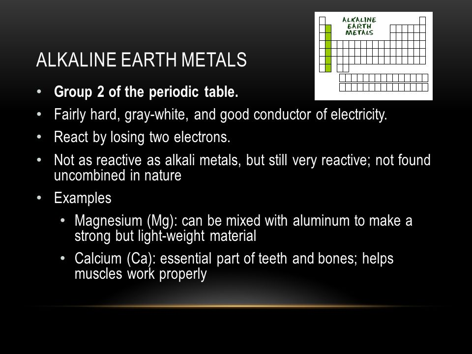 Chapter 3 elements and the periodic table ppt video online download 15 alkaline earth metals group 2 of the periodic table fairly hard gray white and good conductor of electricity react by losing two electrons urtaz Gallery