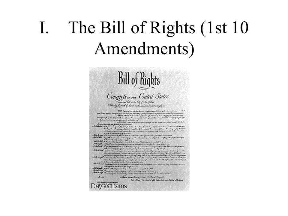 The Amendments I.The Bill of Rights (1st 10 Amendments) - ppt download