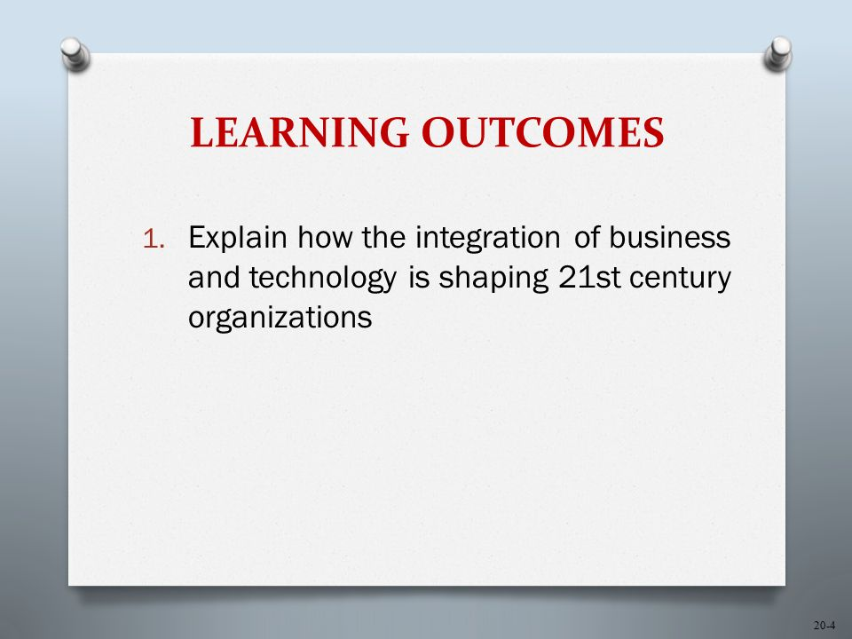 20-15 Increased Focus on Integration O Never before have IT investments played such a critical role in business success O As business strategies continue to evolve, the distinction between the business and IT will virtually disappear