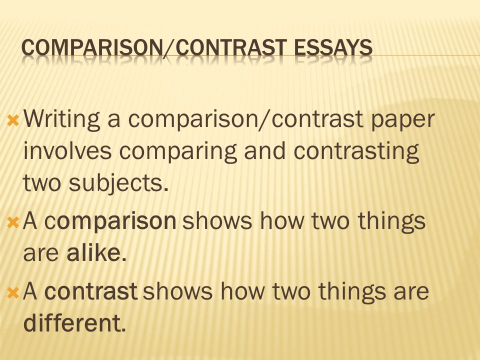 comparison contrast writing comparison contrast writing fits into  writing a comparison contrast paper involves comparing and contrasting two subjects