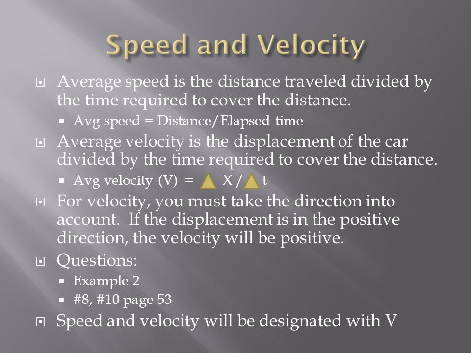  Average speed is the distance traveled divided by the time required to cover the distance.