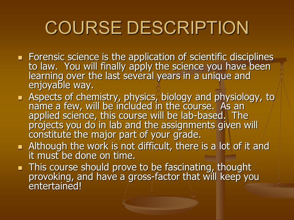 forensic science topic FORENSIC SCIENCE Topics in Grade 11 Science. COURSE DESCRIPTION ...