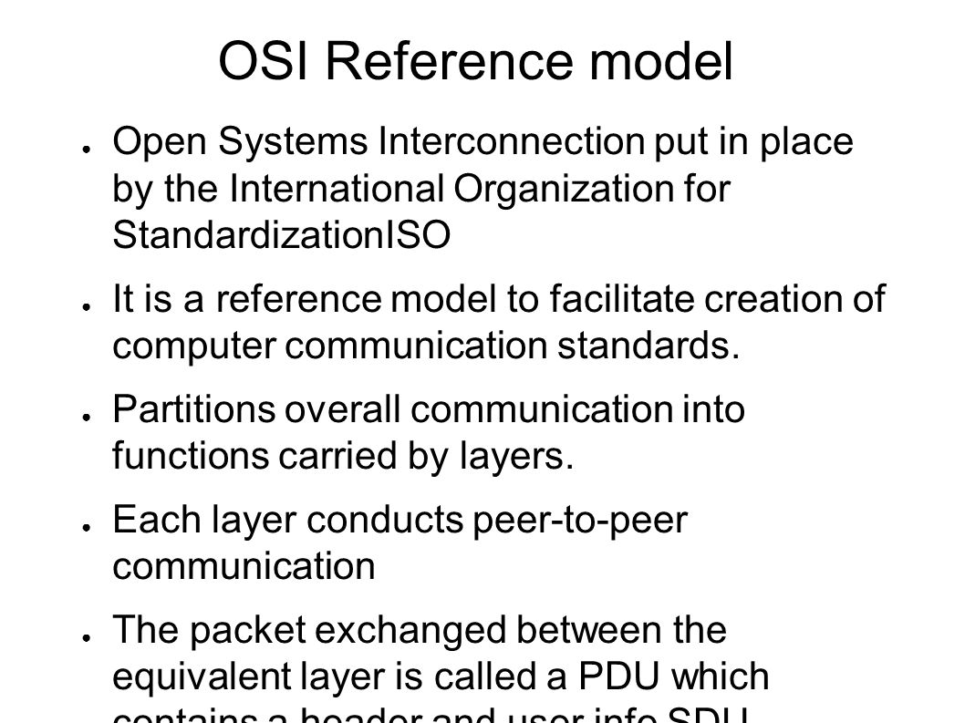 the osi model and its organization In the 1980s, the european-dominated international standards organization (iso), began to develop its open systems interconnection (osi) networking suite.