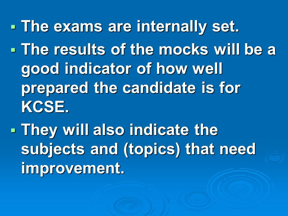  The exams are internally set.