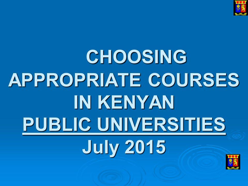 CHOOSING APPROPRIATE COURSES IN KENYAN PUBLIC UNIVERSITIES July 2015