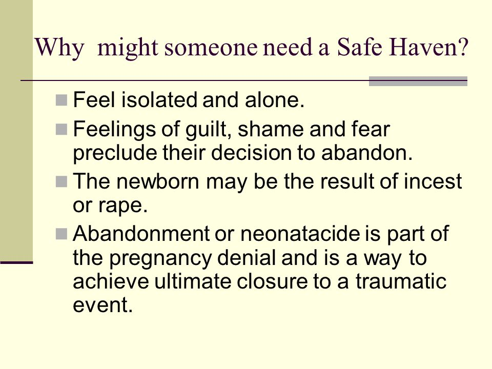 Why might someone need a Safe Haven. Feel isolated and alone.