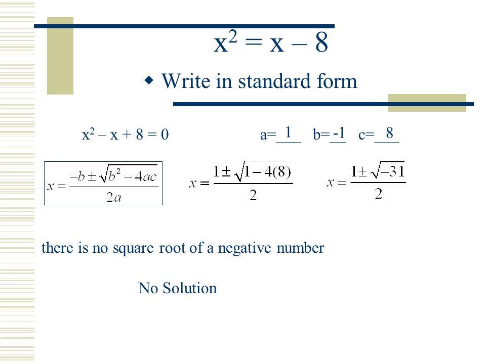 Quadratic formula standard form of a quadratic equation ax 2 bx 8 3x 2 x 2 write in standard form 3x 2 x 2 0 a b c 3 2 1 23 ccuart Choice Image