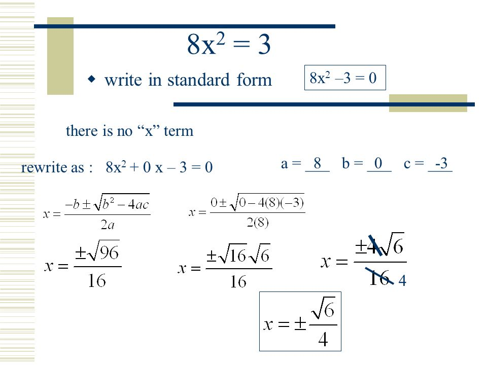 Quadratic formula standard form of a quadratic equation ax 2 bx 9 x 2 x 8 write in standard form x 2 x 8 0a b c 1 8 there is no square root of a negative number no solution ccuart Choice Image