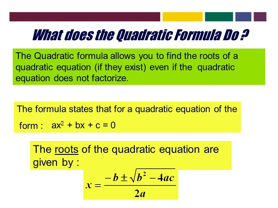 What does the Quadratic Formula Do .