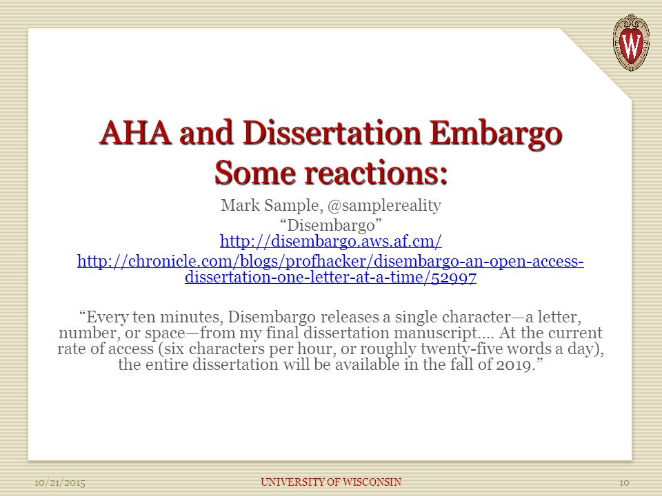 AHA and Dissertation Embargo Some reactions: Mark Disembargo dissertation-one-letter-at-a-time/52997 Every ten minutes, Disembargo releases a single character—a letter, number, or space—from my final dissertation manuscript….