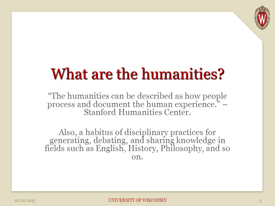 What are the humanities.