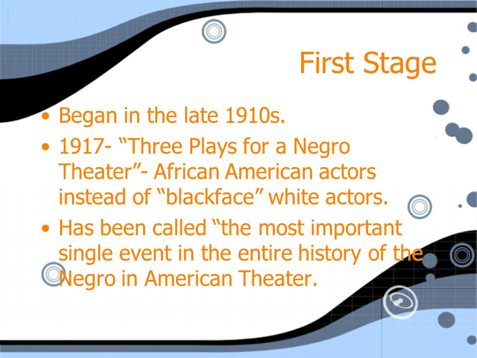 First Stage Began in the late 1910s.