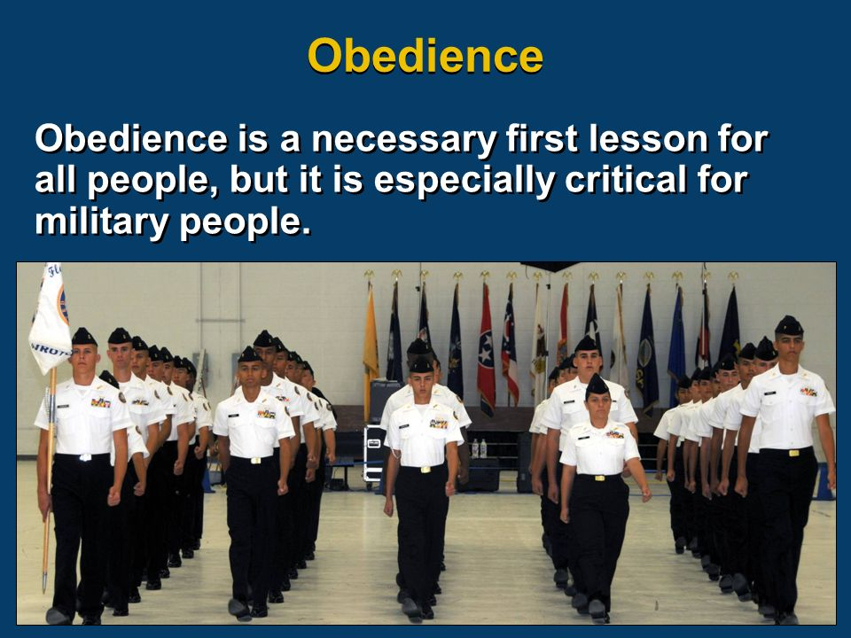 Obedience is a necessary first lesson for all people, but it is especially critical for military people.