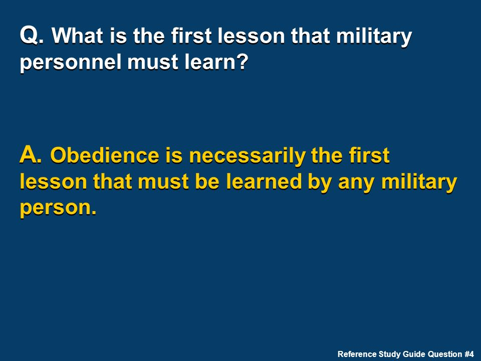 Q. What is the first lesson that military personnel must learn.