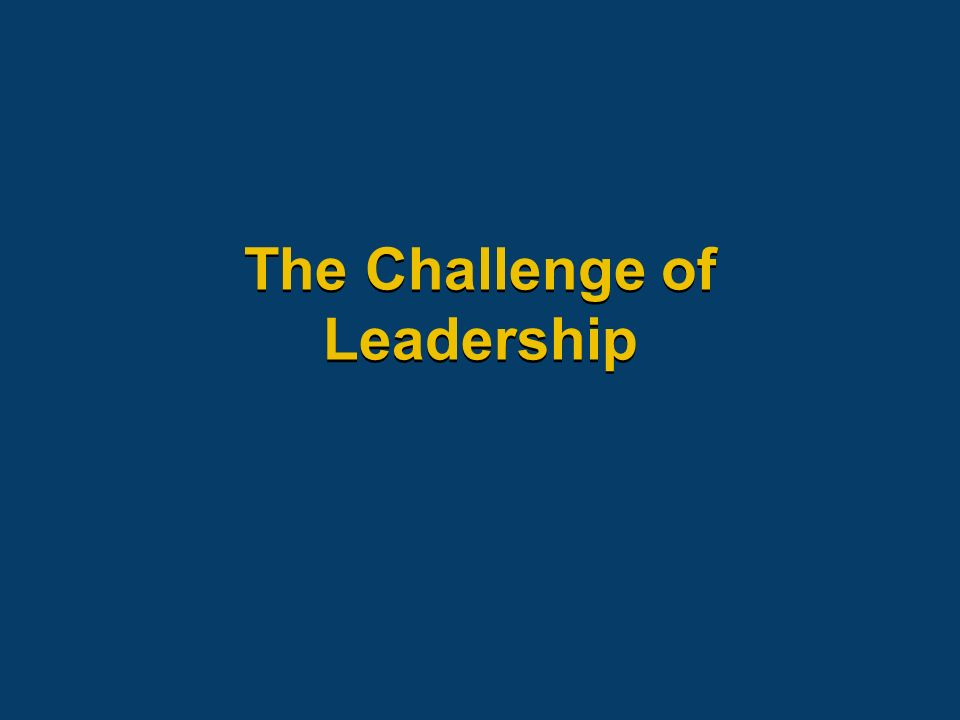 The Challenge of Leadership
