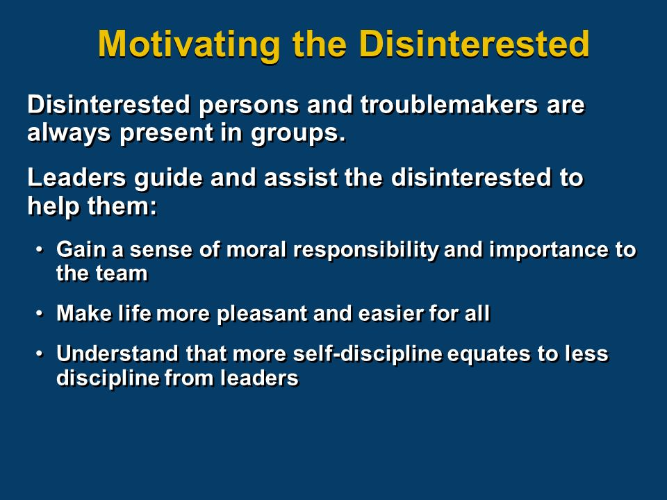 Motivating the Disinterested Disinterested persons and troublemakers are always present in groups.