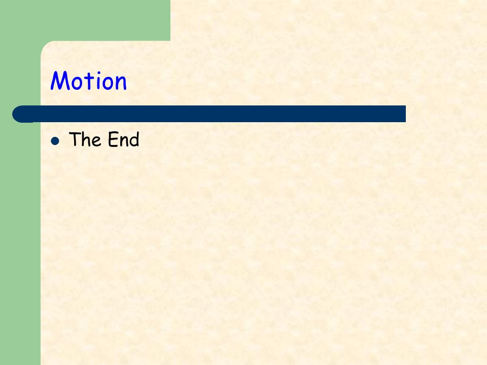 Motion The End