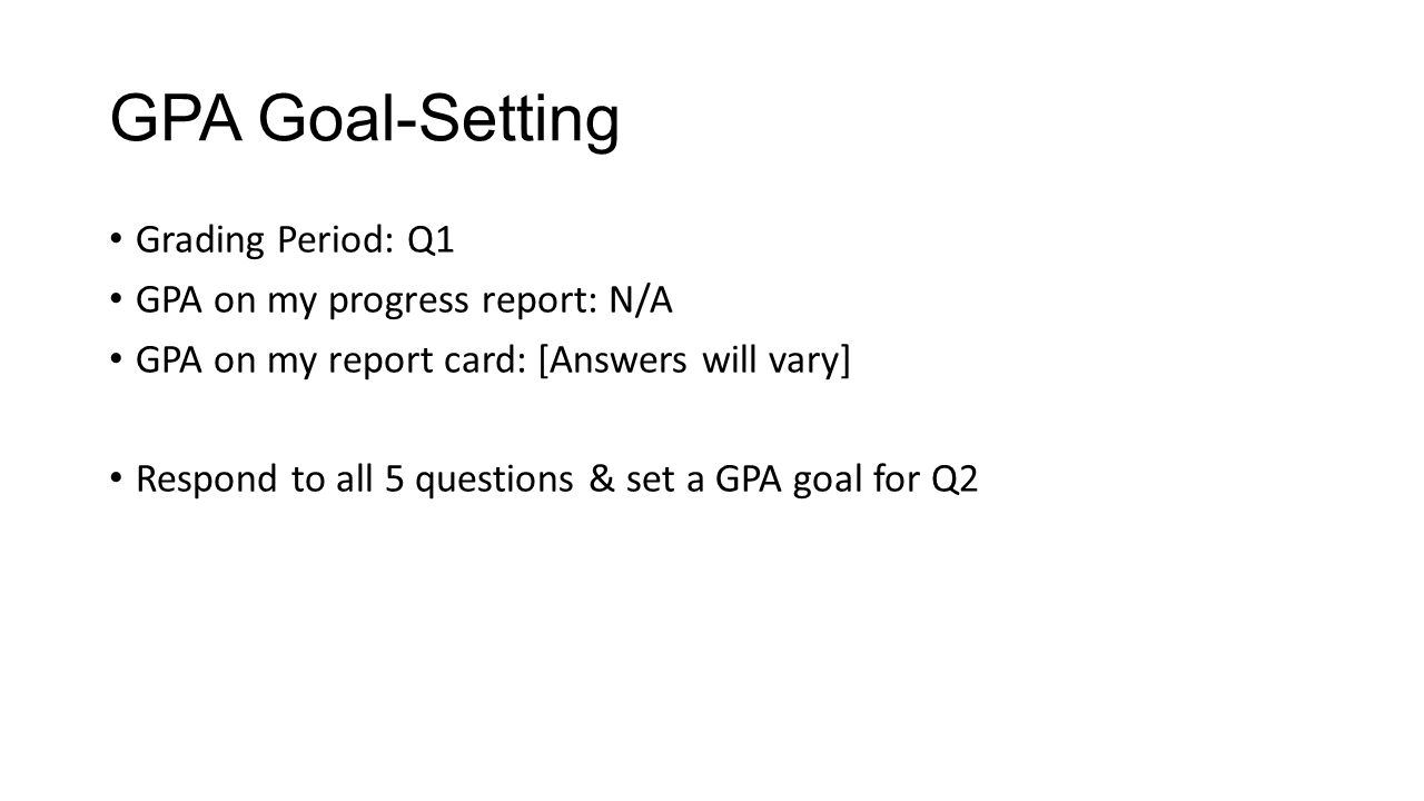 A Gpa On My Report Card: [answers Will Vary] Respond To All 5