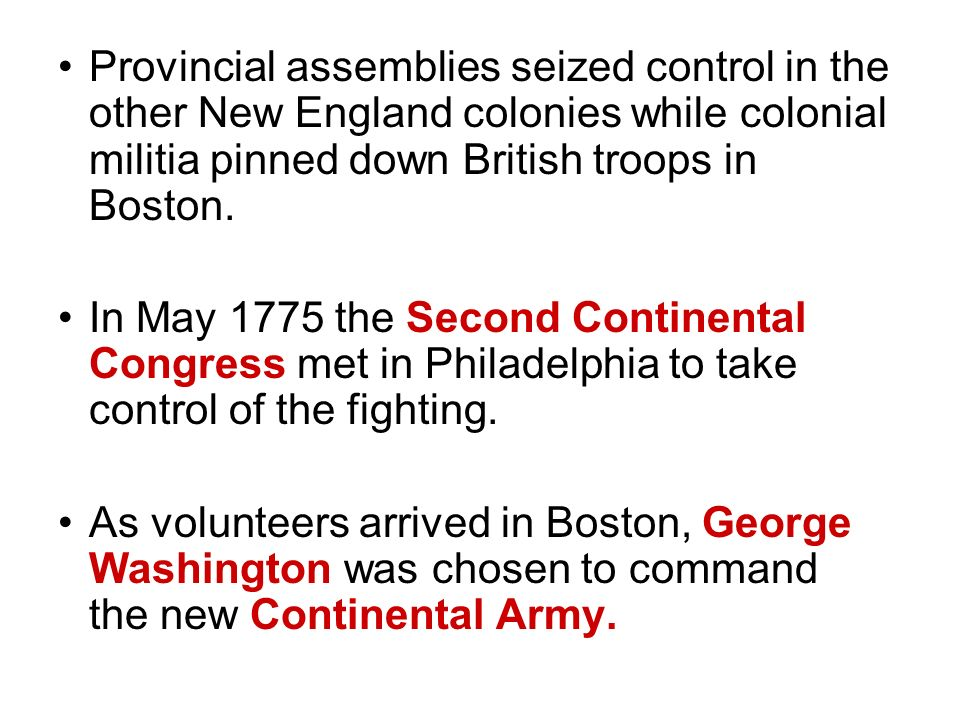 Provincial assemblies seized control in the other New England colonies while colonial militia pinned down British troops in Boston.