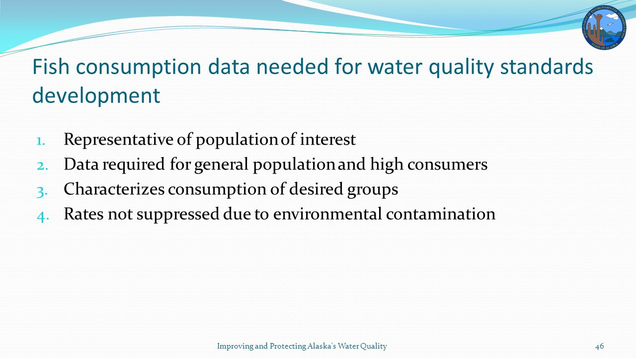 Fish consumption data needed for water quality standards development 1.