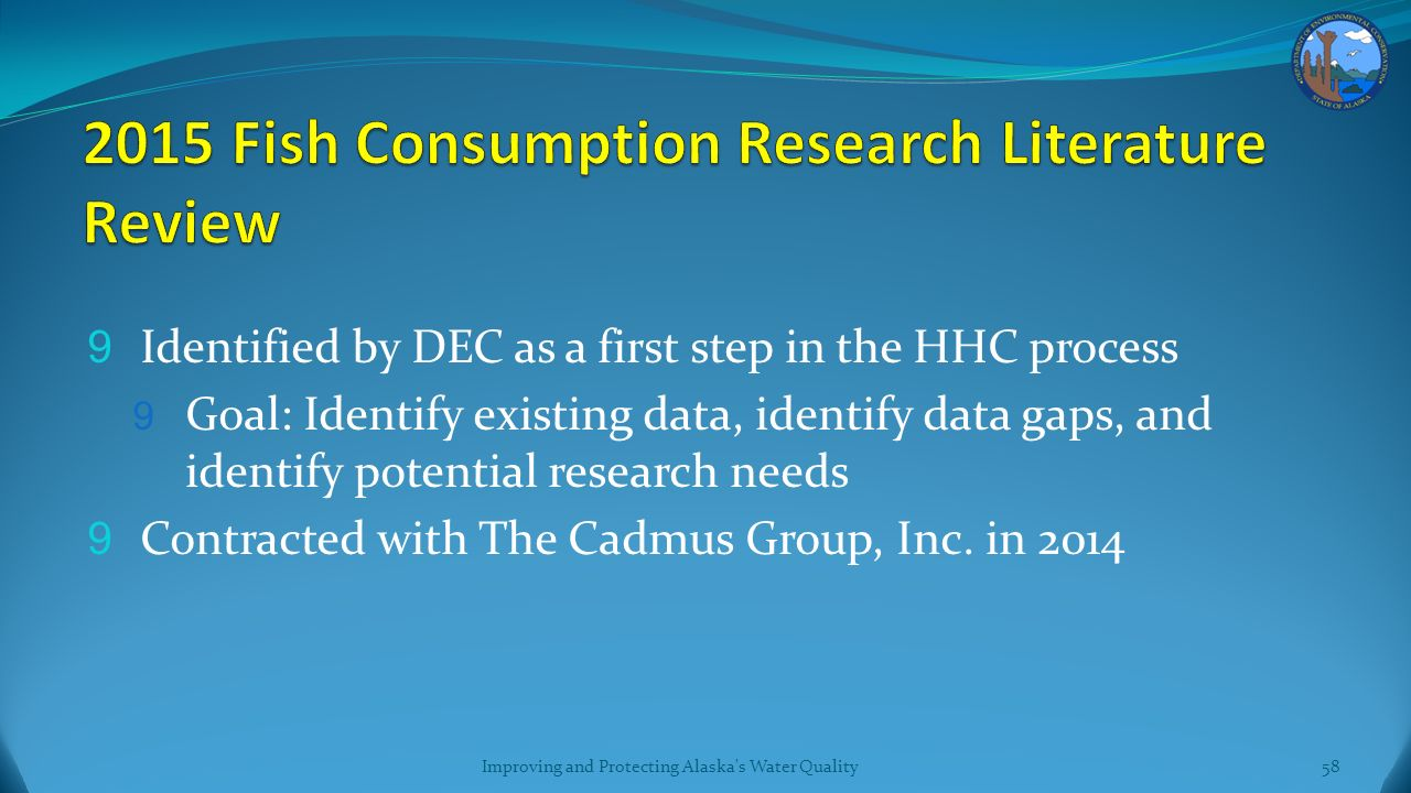 9 Identified by DEC as a first step in the HHC process 9 Goal: Identify existing data, identify data gaps, and identify potential research needs 9 Contracted with The Cadmus Group, Inc.