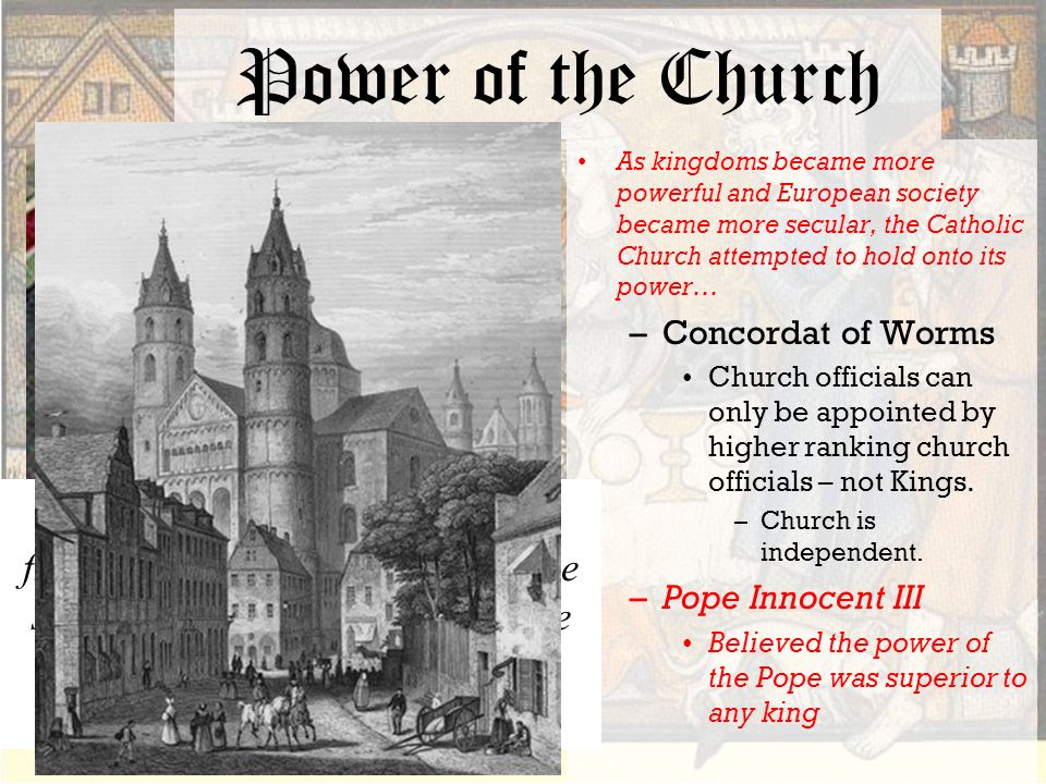 The power of the church in the middle ages?