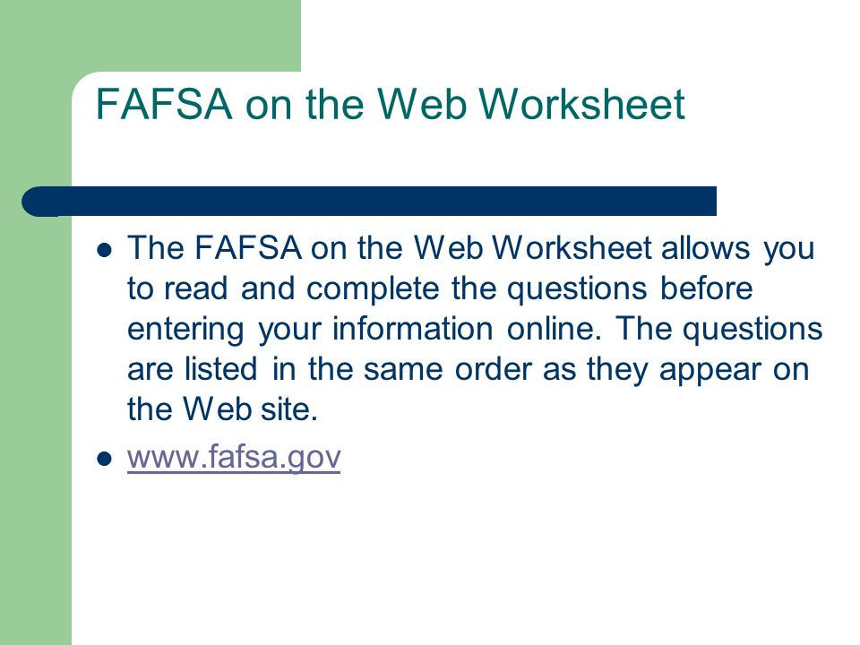 Worksheet Fafsa On The Web Worksheet financial aid workshop 101 sources of fafsa on the web worksheet allows you to read and