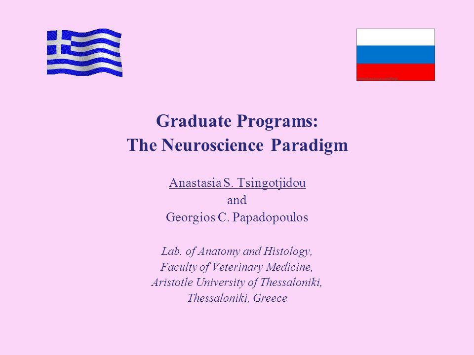 Graduate Programs: The Neuroscience Paradigm Anastasia S ...