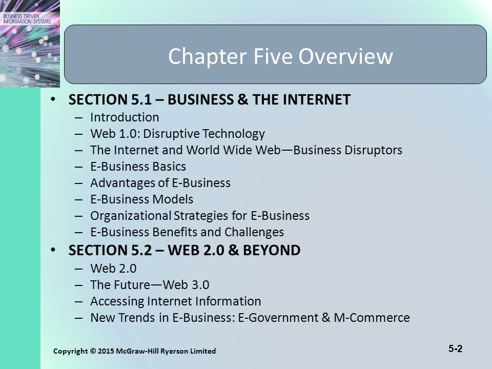 5-2 Copyright © 2015 McGraw-Hill Ryerson Limited Chapter Five Overview SECTION 5.1 – BUSINESS & THE INTERNET – Introduction – Web 1.0: Disruptive Tech