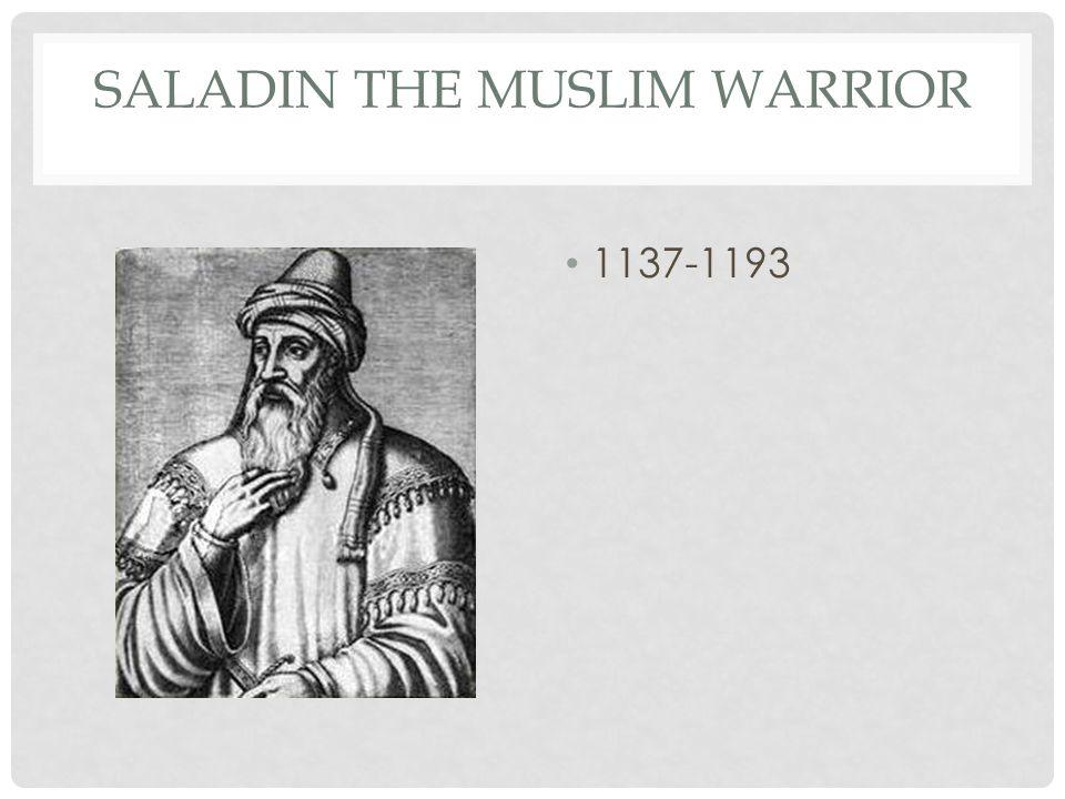 SALADIN THE MUSLIM WARRIOR 1137-1193