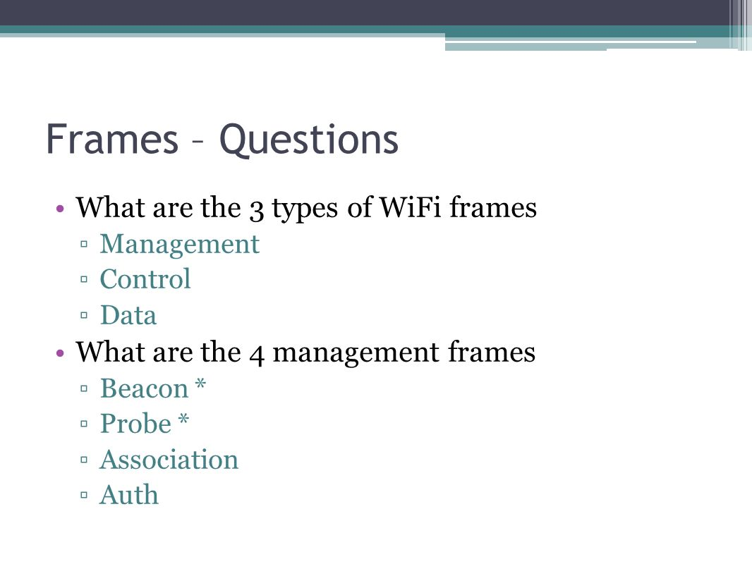 questions what are the 3 types of wifi frames management control data what are the 4 management frames beacon probe association auth - Wifi Picture Frame