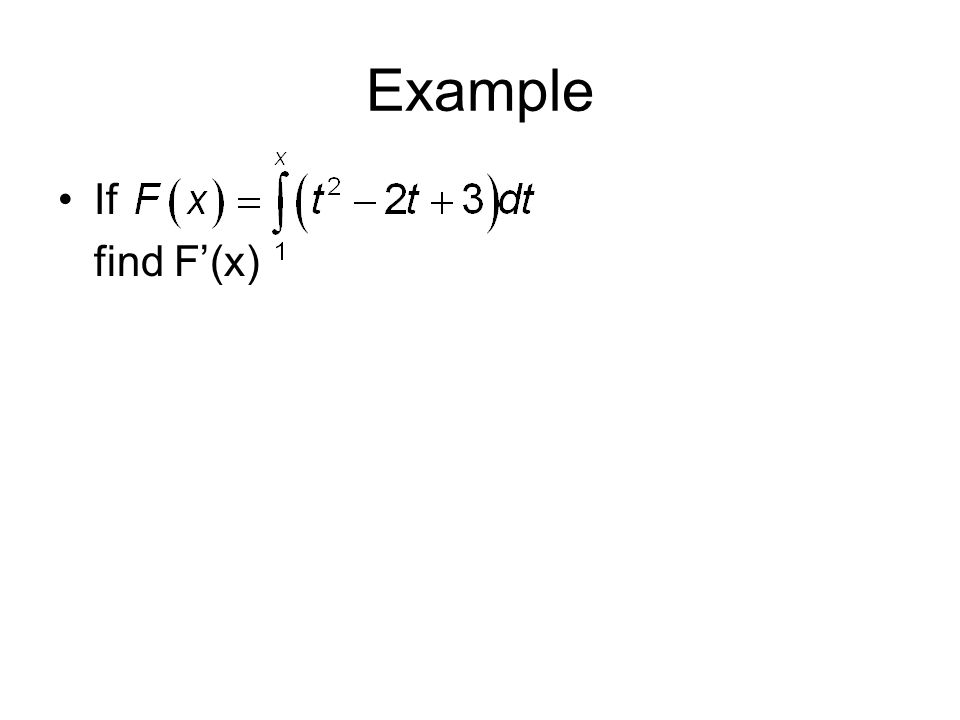 Example If find F'(x)