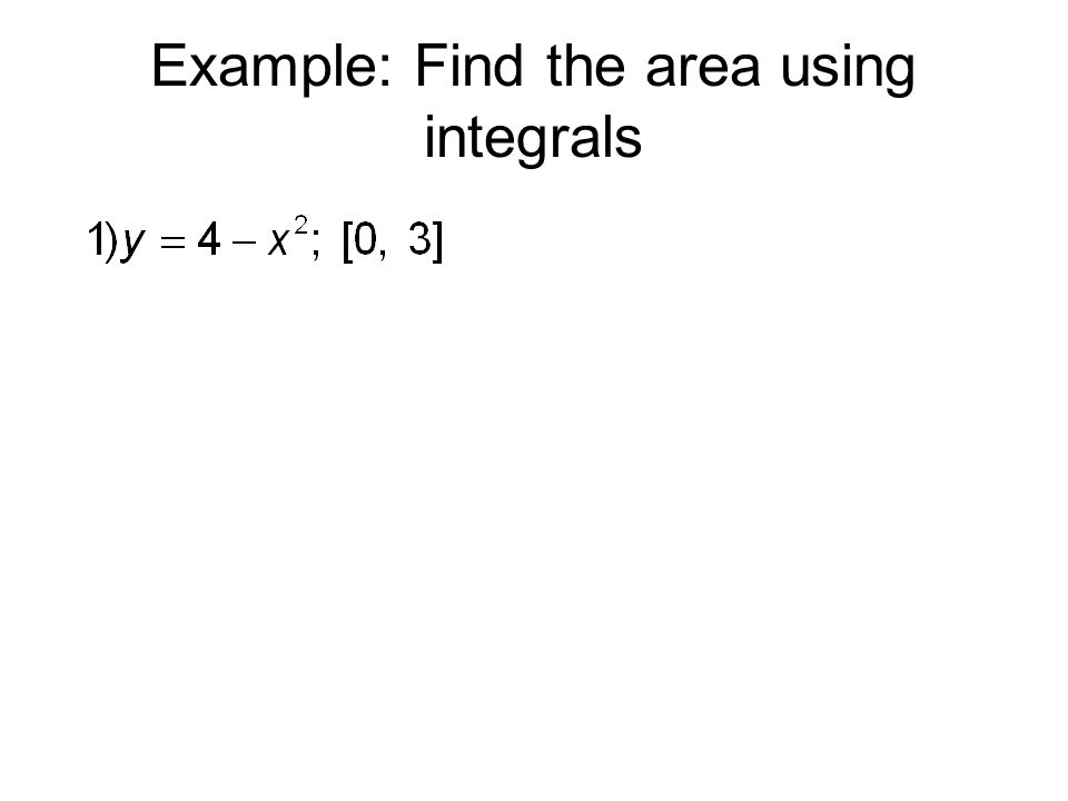 Example: Find the area using integrals