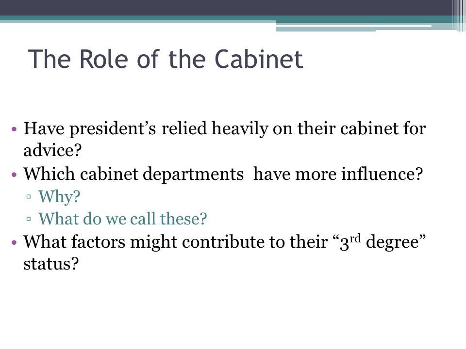 Have Presidentu0027s Relied Heavily On Their Cabinet For Advice.
