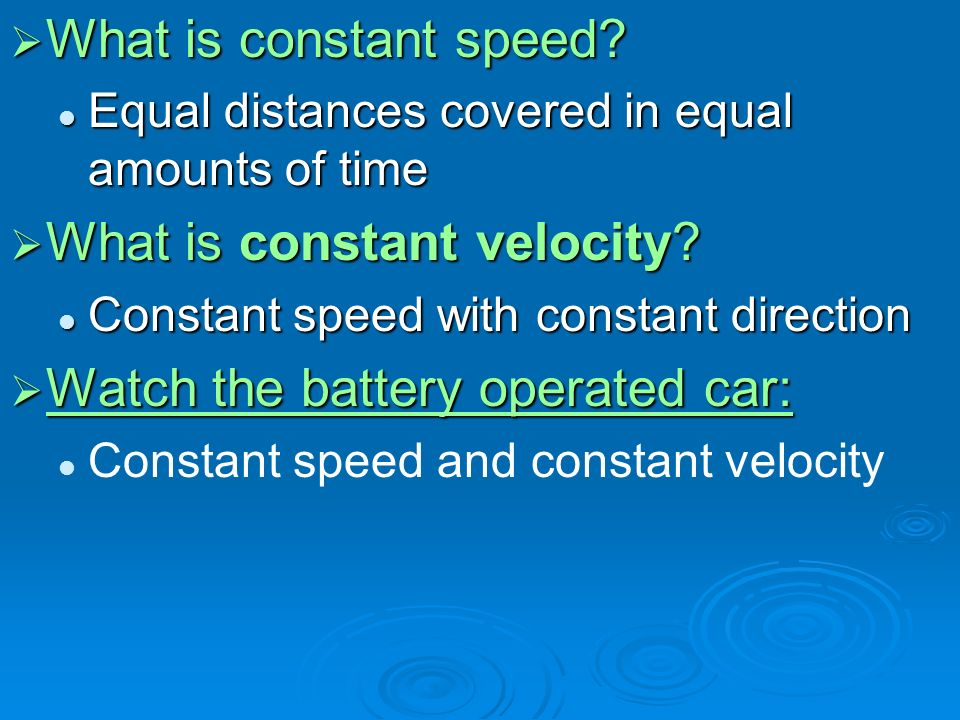  What is constant speed.