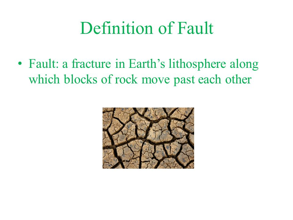 2 Definition Of Fault Fault: A Fracture In Earthu0027s Lithosphere Along Which  Blocks Of Rock Move Past Each Other