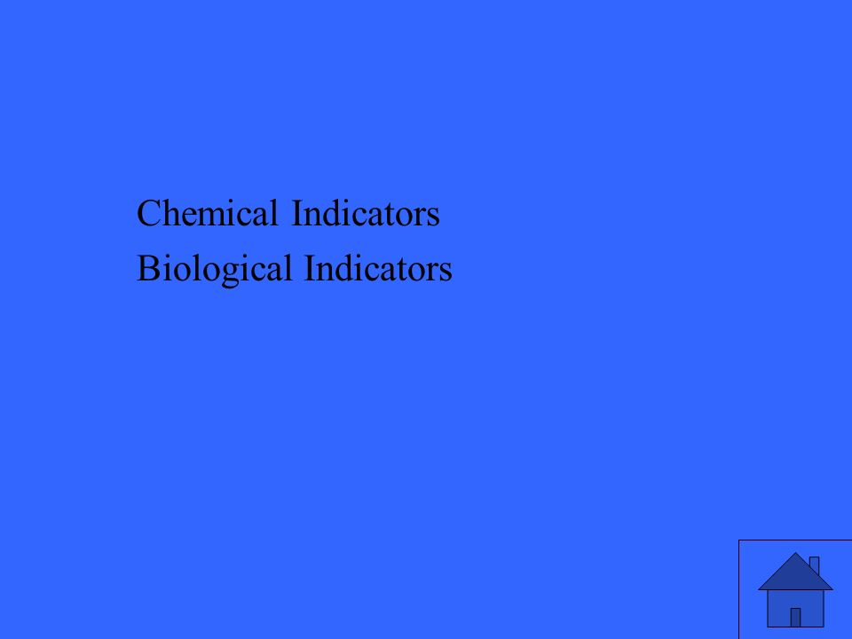 Chemical Indicators Biological Indicators