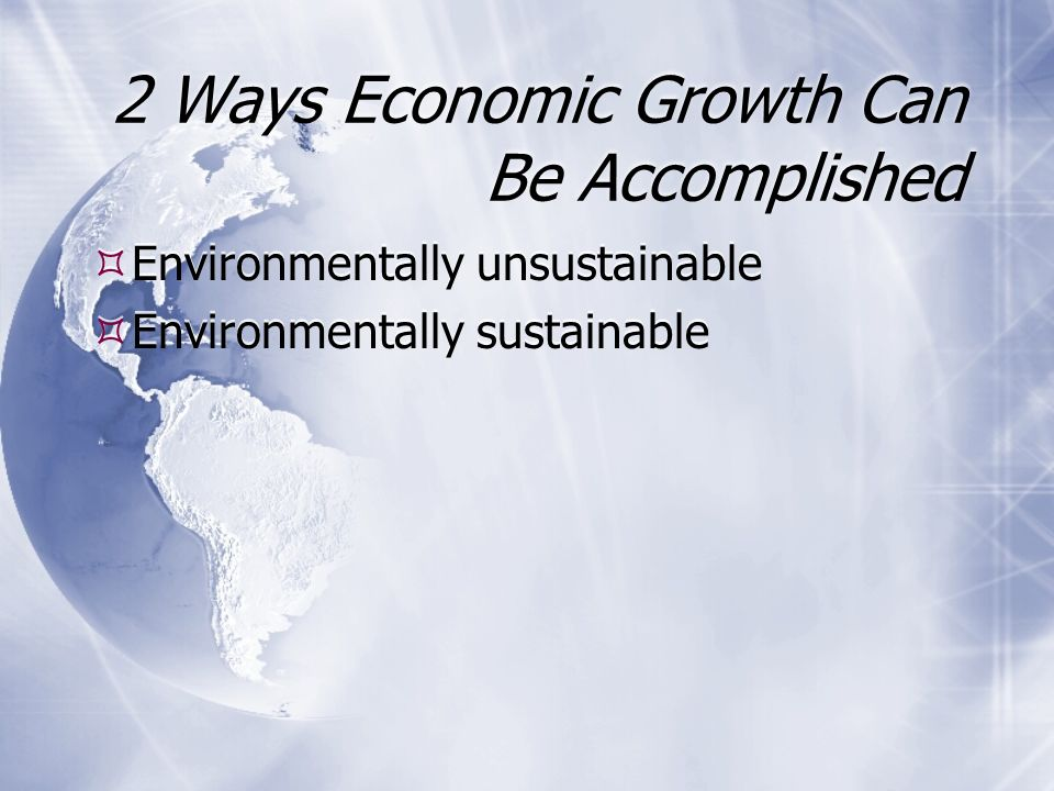 Economic Development  Improvement of living standards by use of economic growth.