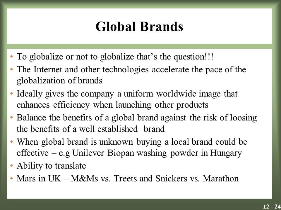 Global Brands To globalize or not to globalize that's the question!!.