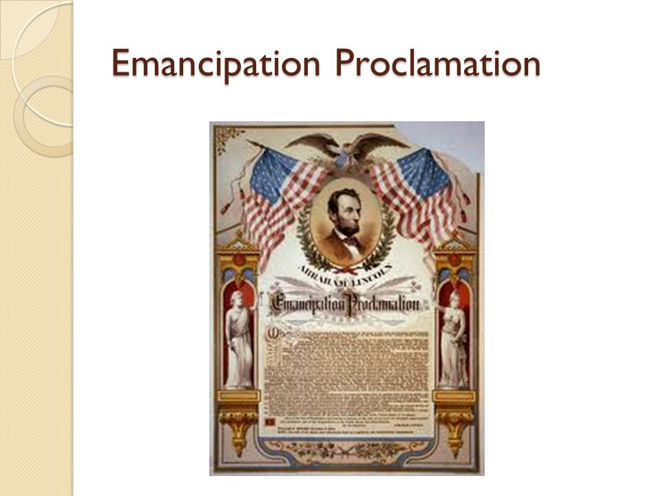 Emancipation Proclamation Lincoln's Emancipation Proclamation of 1863 freed all the slaves in the Confederate states.