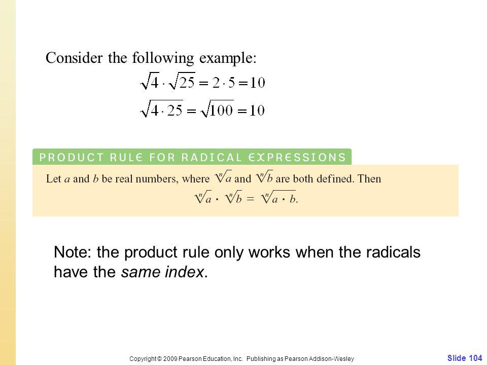 Slide 104 Copyright © 2009 Pearson Education, Inc.