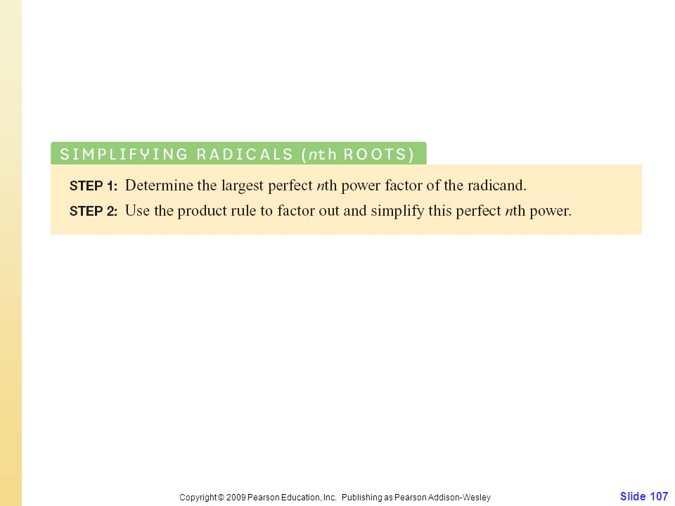 Slide 107 Copyright © 2009 Pearson Education, Inc. Publishing as Pearson Addison-Wesley