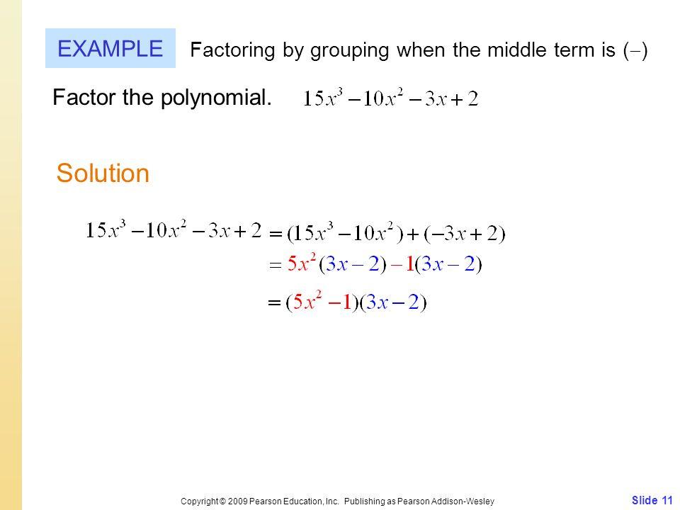Slide 11 Copyright © 2009 Pearson Education, Inc.