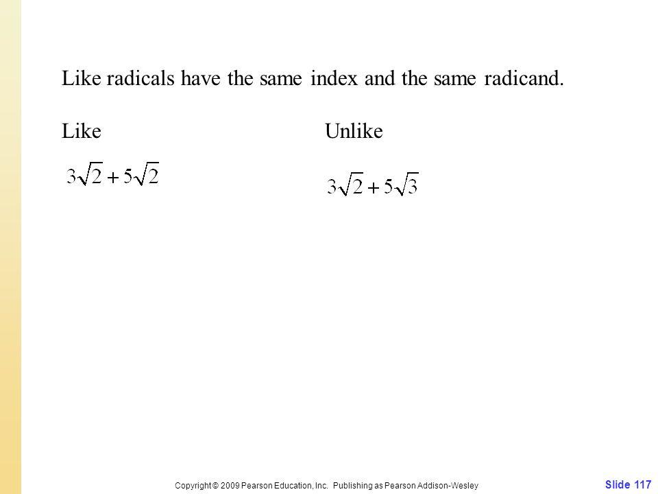 Slide 117 Copyright © 2009 Pearson Education, Inc.
