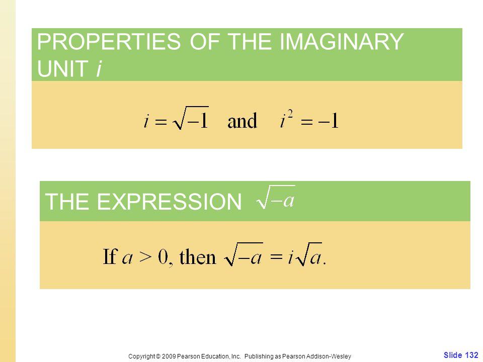 Slide 132 Copyright © 2009 Pearson Education, Inc.