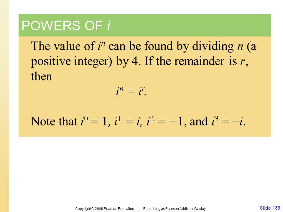 Slide 139 Copyright © 2009 Pearson Education, Inc.